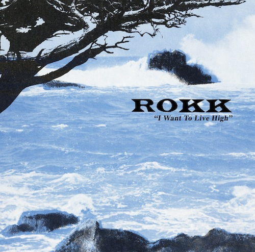 rokk-i-want-to-live-high