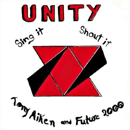 Tony Aiken & Future 2000 - Unity Sing It Shout It