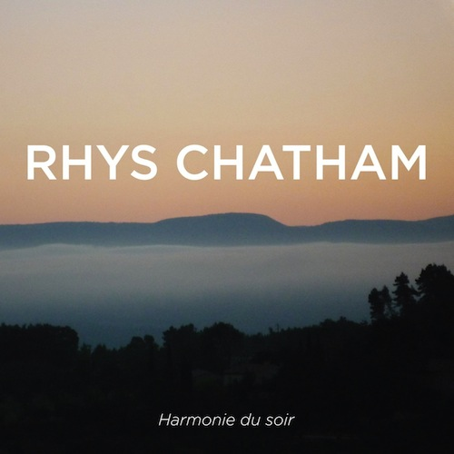 rhys_chatham_-_harmonie_du_soir_2-1