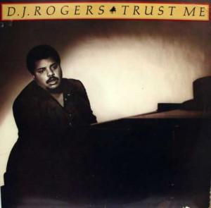 dj rogers_trust me