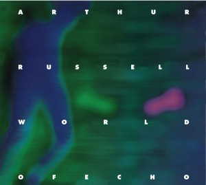 arthur russell_world on echo
