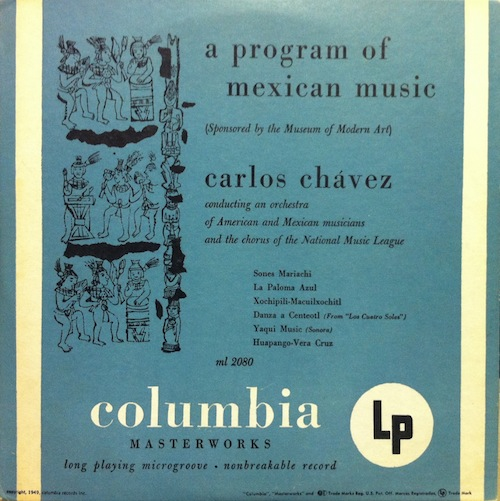 1949 Carlos Chavez -A Program of Mexican Music