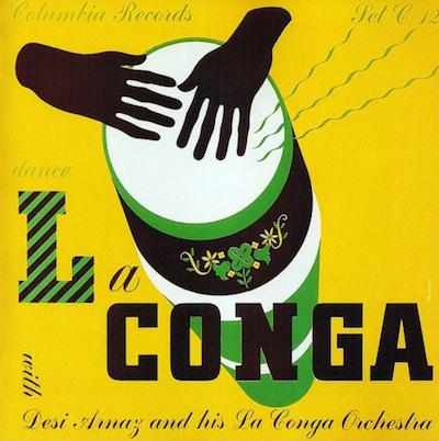 1940 -La Conga- Desi Arnaz and his La Conga Orchestra [Columbia Records catalogue no. C-12]signed Steinweiss