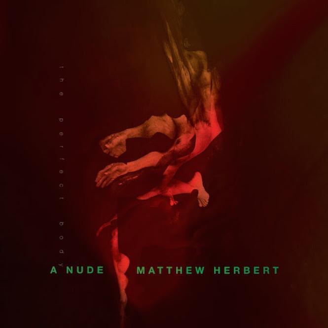 matthew-herbert-a-nude-the-perfect-body