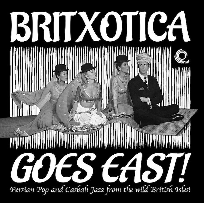 britxotica-goes-east-trunk-records