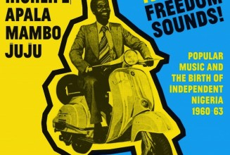 The freedom sounds of modern Nigeria captured on new compilation
