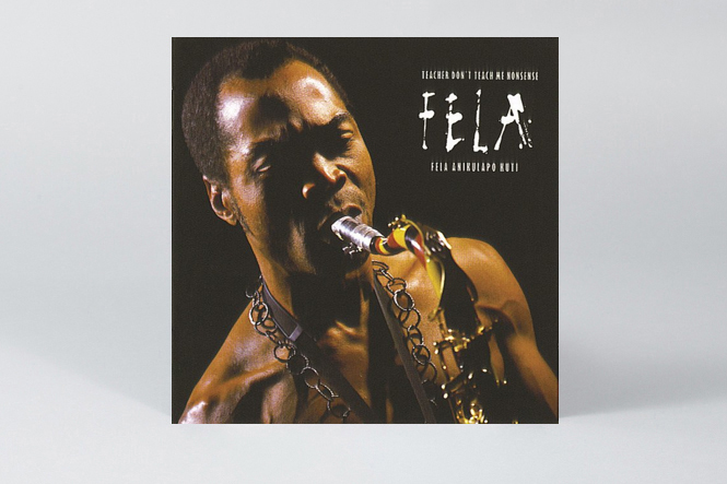 Fela Kuti 'Teacher Don't Teach Me Nonsense'
