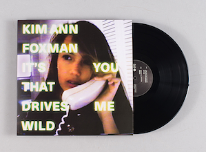 Kim Ann Foxman releases <em>It&#8217;s You That Drives Me Wild</em> 12&#8243; with Maya Jane Coles remix