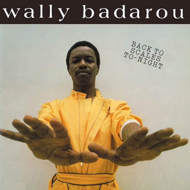 wally-badarous-debut-album-back-to-scales-to-night-reissue