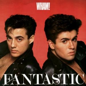 wham_fantastic