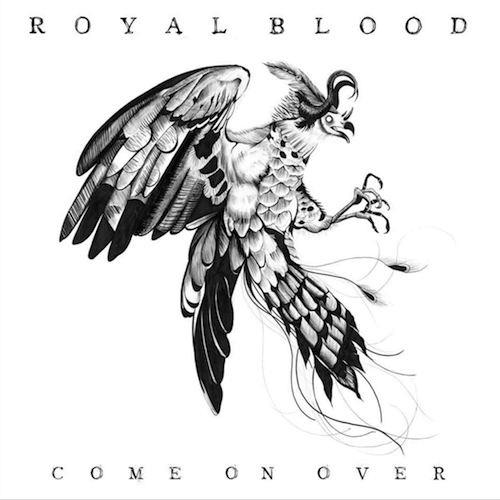 royal blood_come on over