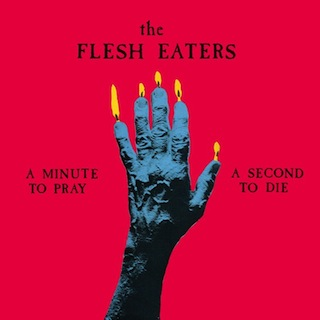 cover_The_Flesh_Eaters_A_Minute_To_Pray_A_Second_To_Die