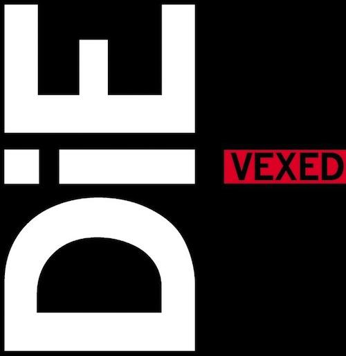 die vexed