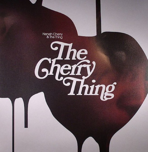 Neneh Cherry & The Thing (2) ‎– The Cherry Thing