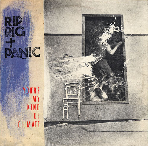 Rip Rig + Panic* ‎– You're My Kind Of Climate